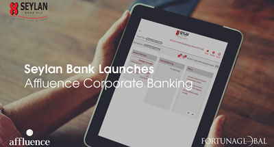 Seylan Bank has launched Affluence Business Banking for its corporate customers